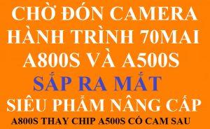 camera hành trình 70mai A500s và A800s